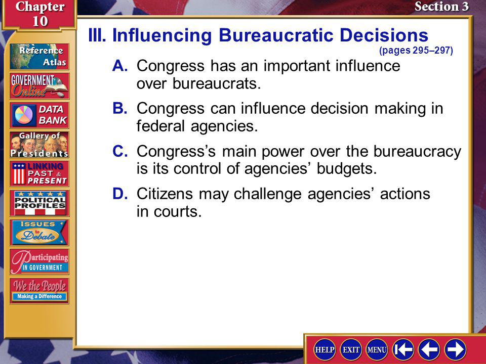 Section 3-6 II.Why the Bureaucracy Makes Policy (pages 293–295) Will the federal bureaucracy grow or shrink in the future? Explain. Answers will vary.