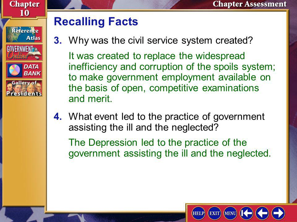 Chapter Assessment 4 1.What three types of agencies make up the federal bureaucracy? Recalling Facts The three types of agencies are the cabinet depar