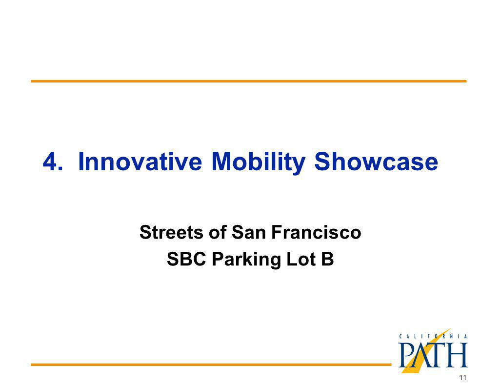 11 4. Innovative Mobility Showcase Streets of San Francisco SBC Parking Lot B