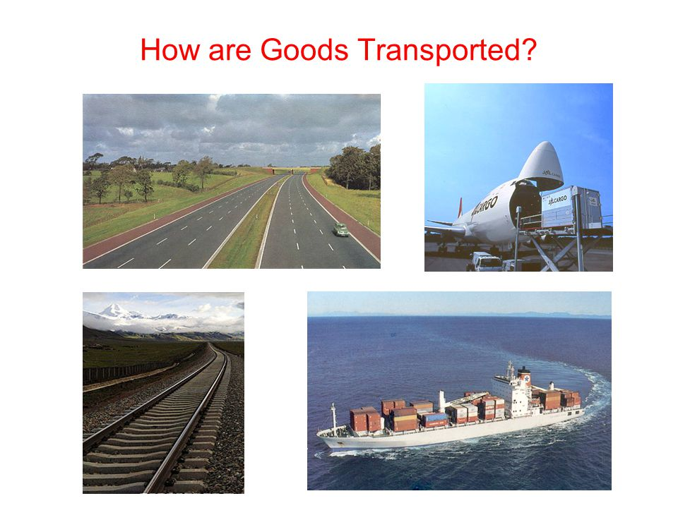 How are Goods Transported?