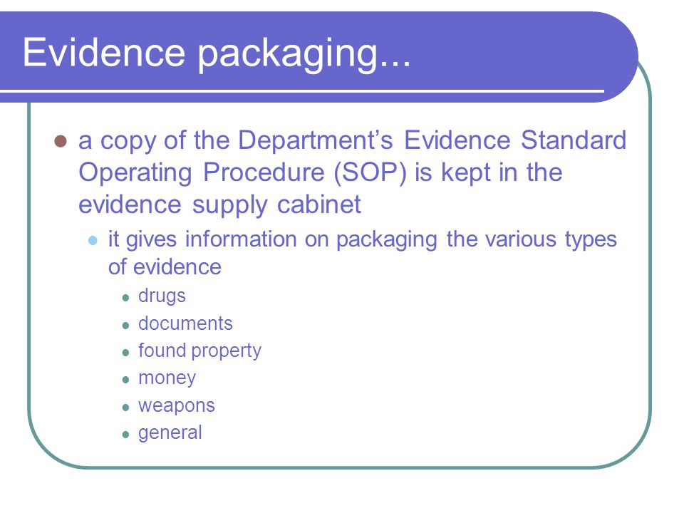 Evidence packaging...