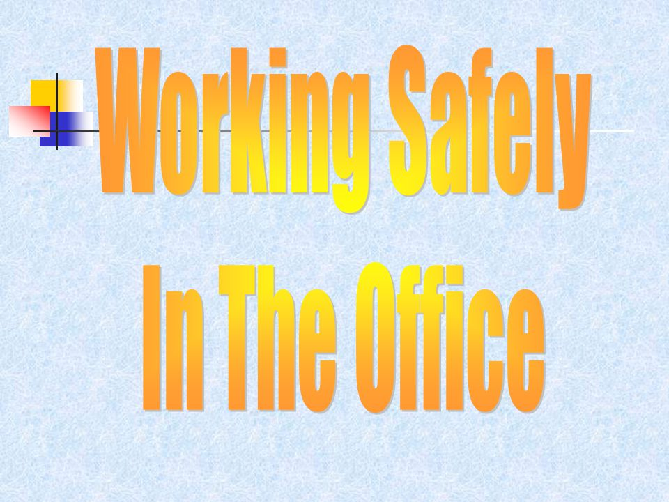 How many common, ordinary office objects can you think of that might pose a potential hazard.