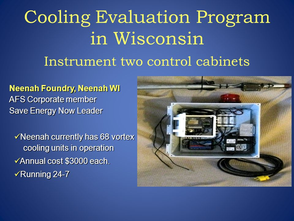 Cooling Evaluation Program in Wisconsin Instrument two control cabinets Neenah Foundry, Neenah WI AFS Corporate member Save Energy Now Leader Neenah c