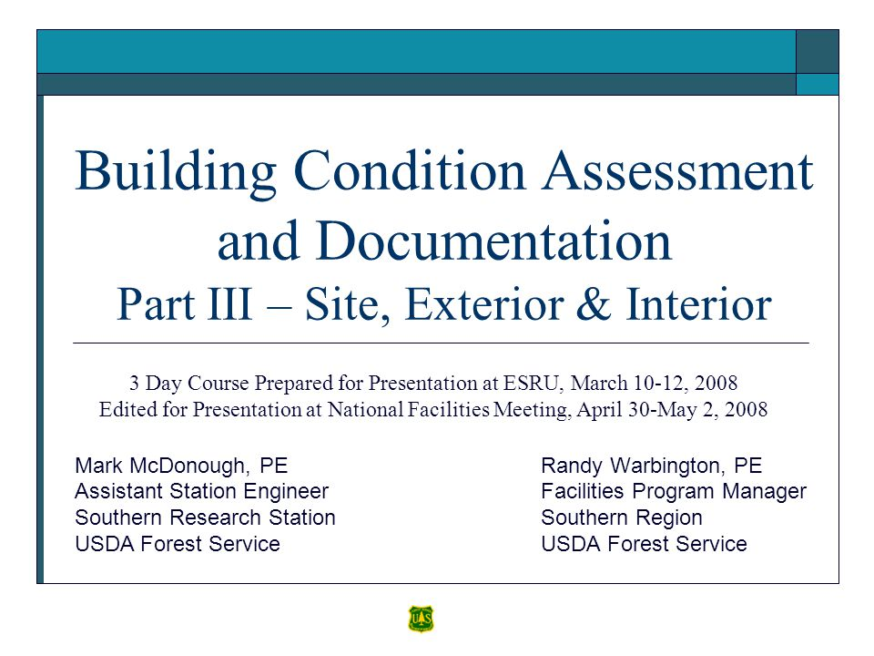 Building Condition Assessment and Documentation Part III – Site, Exterior & Interior Randy Warbington, PE Facilities Program Manager Southern Region U