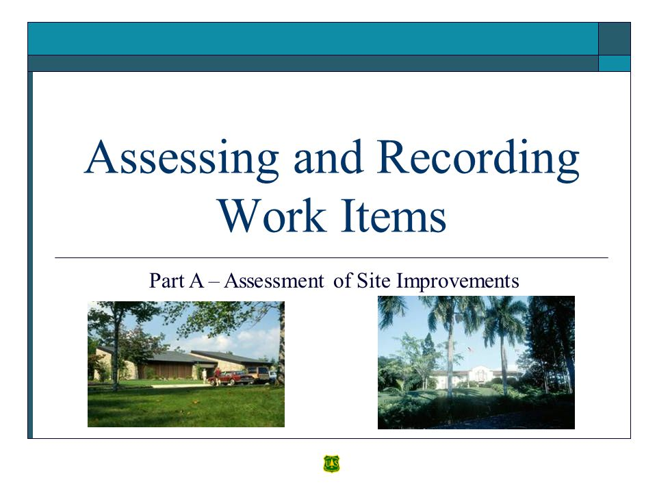 Assessing and Recording Work Items Part A – Assessment of Site Improvements