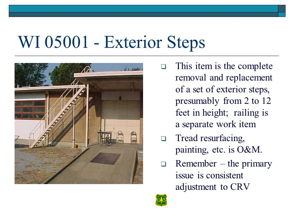 WI 05001 - Exterior Steps This item is the complete removal and replacement of a set of exterior steps, presumably from 2 to 12 feet in height; railin