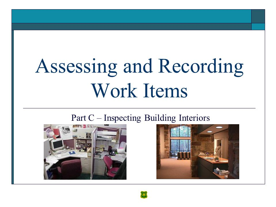 Assessing and Recording Work Items Part C – Inspecting Building Interiors