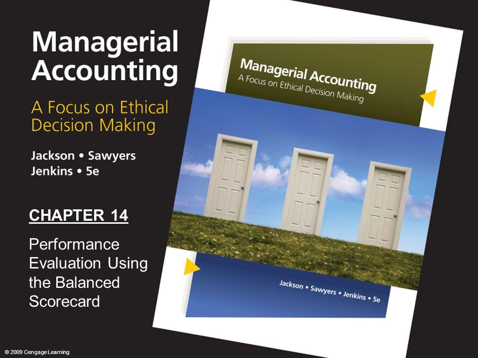 0 CHAPTER 14 Performance Evaluation Using the Balanced Scorecard © 2009 Cengage Learning