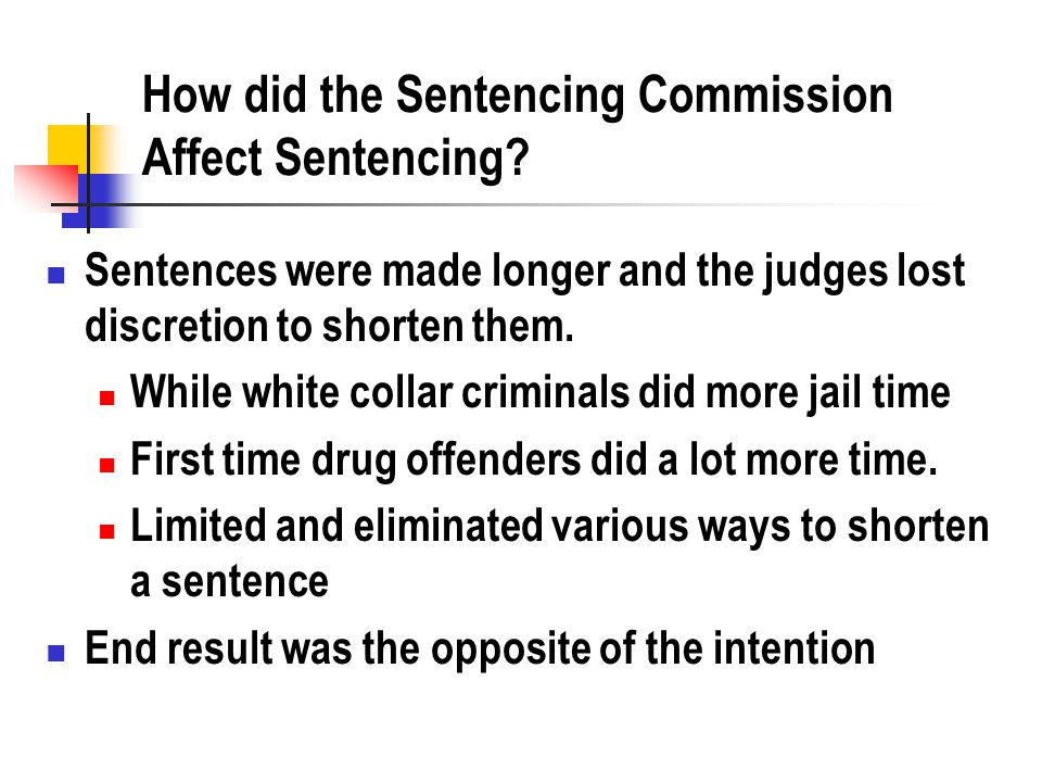 How did the Sentencing Commission Affect Sentencing.
