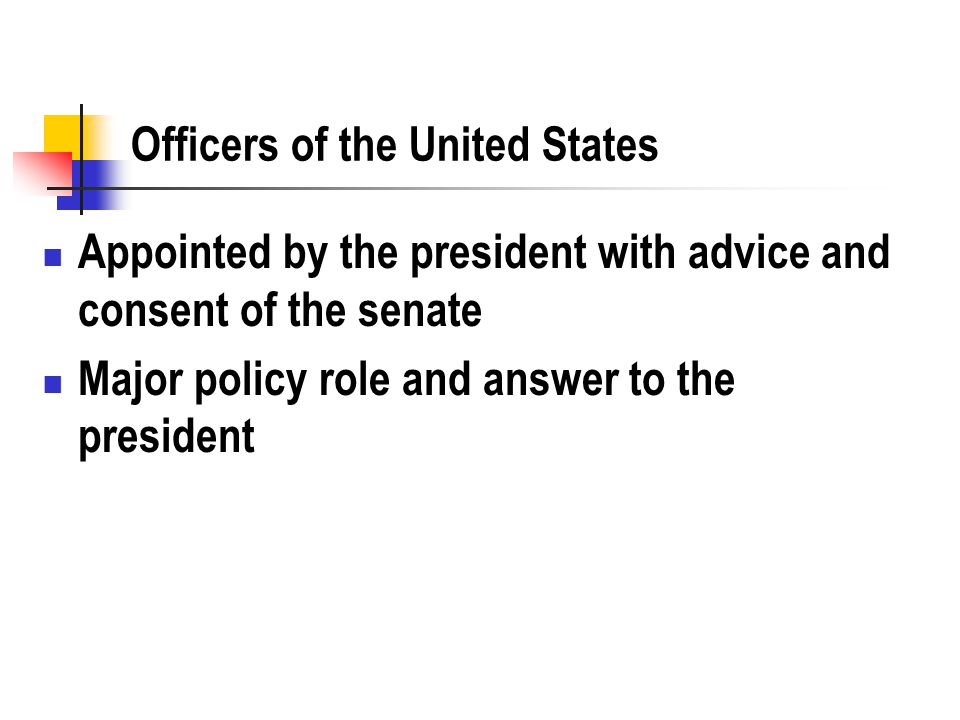Inferior offices Can be appointed by the president, the department heads, or the courts No advice and consent