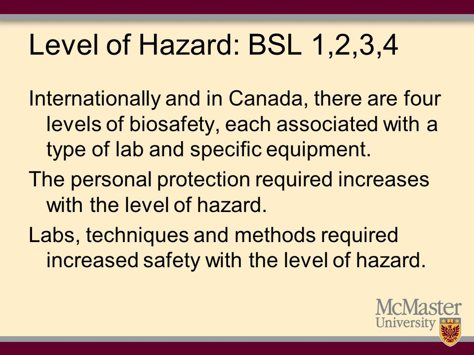 Risk evaluation to determine level of use Risk evaluation of an agent is part of the responsibility of the supervisor for the project and is reviewed by the University Presidential Biosafety Advisory Committee.