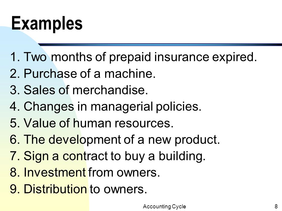 Accounting Cycle8 Examples 1.Two months of prepaid insurance expired.