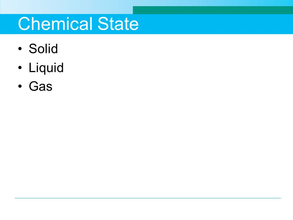 Chemical State Solid Liquid Gas
