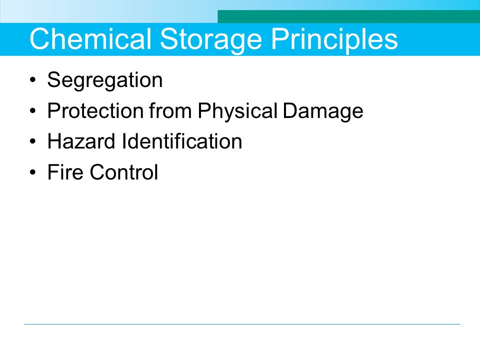 Chemical Storage Principles Segregation Protection from Physical Damage Hazard Identification Fire Control