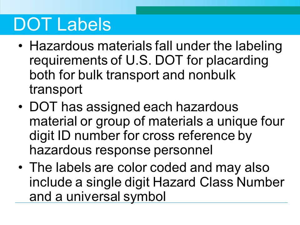 DOT Labels Hazardous materials fall under the labeling requirements of U.S.