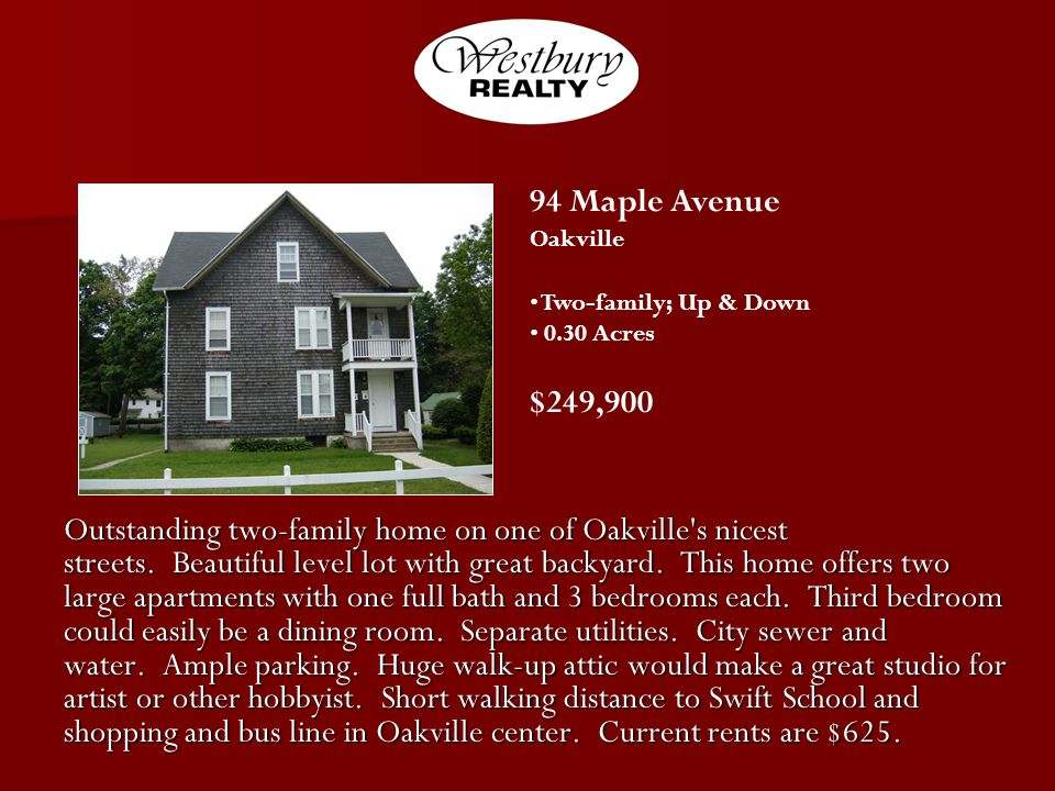 Outstanding two-family home on one of Oakville s nicest streets.