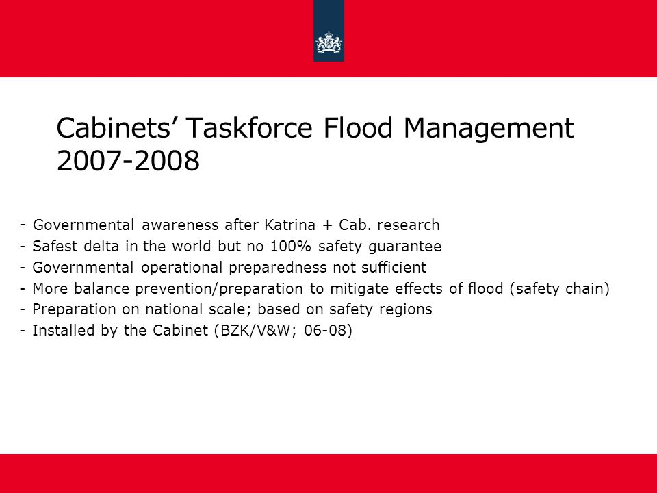 Cabinets Taskforce Flood Management 2007-2008 - Governmental awareness after Katrina + Cab.