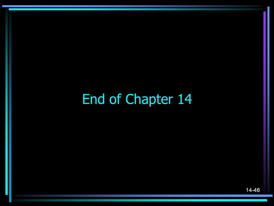 14-46 End of Chapter 14