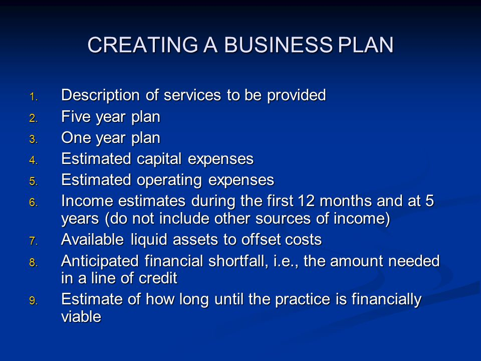 CREATING A BUSINESS PLAN 1. Description of services to be provided 2.