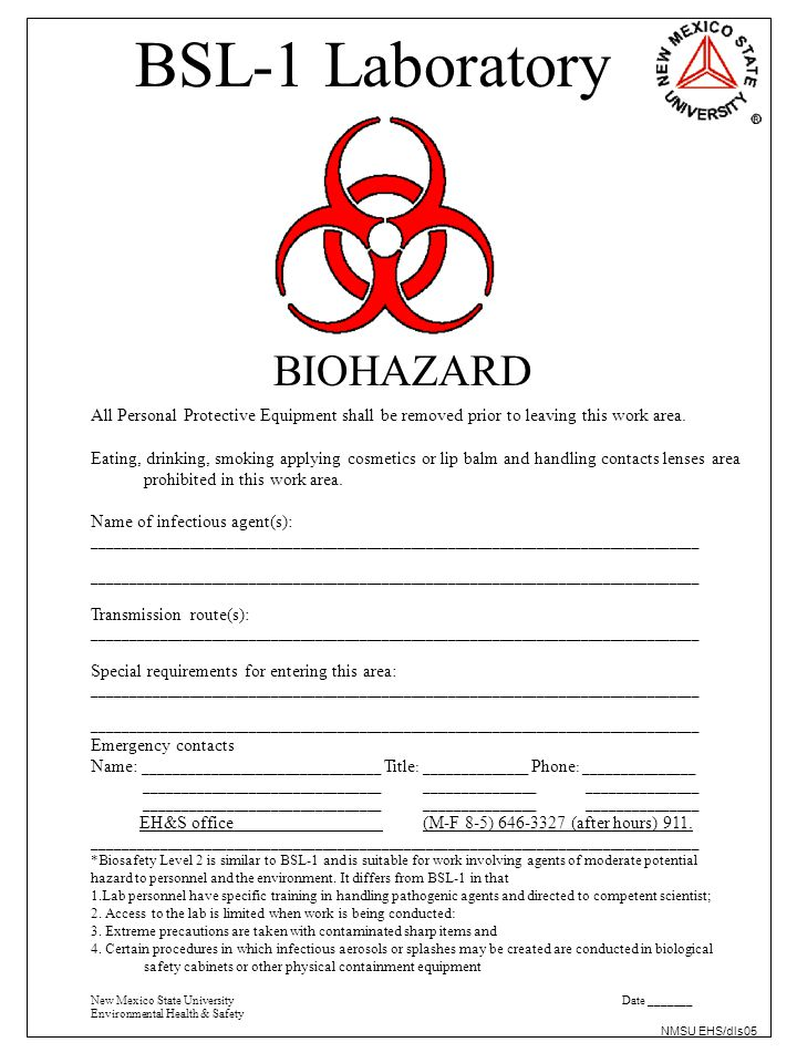 BSL-1 Laboratory BIOHAZARD All Personal Protective Equipment shall be removed prior to leaving this work area.