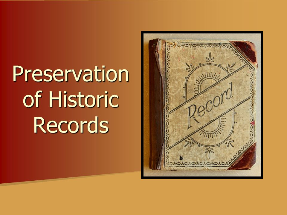 Preservation of Historic Records