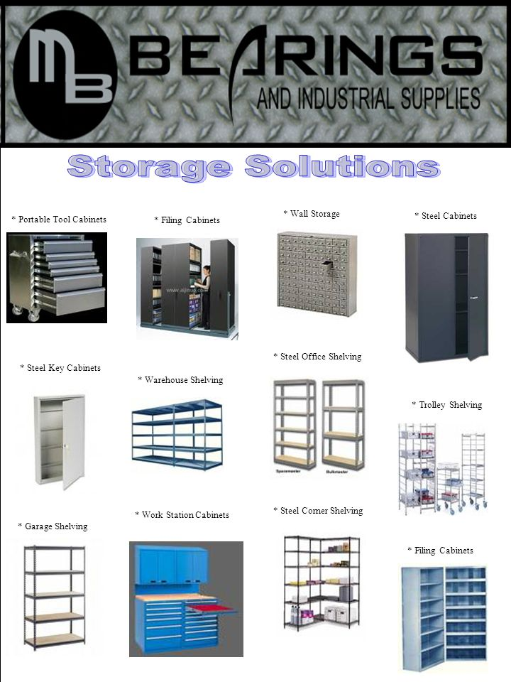 * Steel Key Cabinets * Portable Tool Cabinets * Steel Cabinets * Filing Cabinets * Steel Office Shelving * Wall Storage * Warehouse Shelving * Trolley Shelving * Garage Shelving * Work Station Cabinets * Steel Corner Shelving * Filing Cabinets