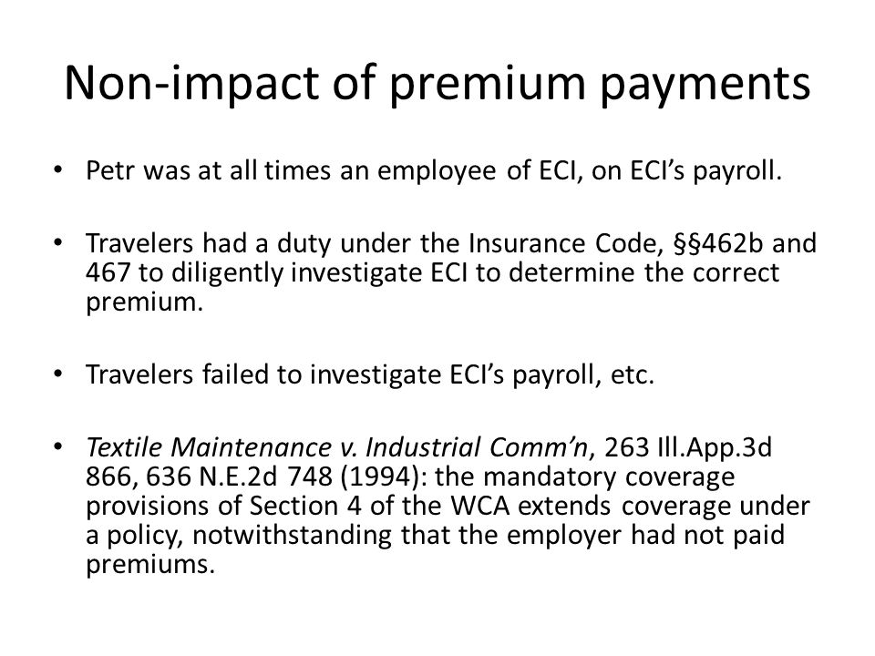Non-impact of premium payments Petr was at all times an employee of ECI, on ECIs payroll.