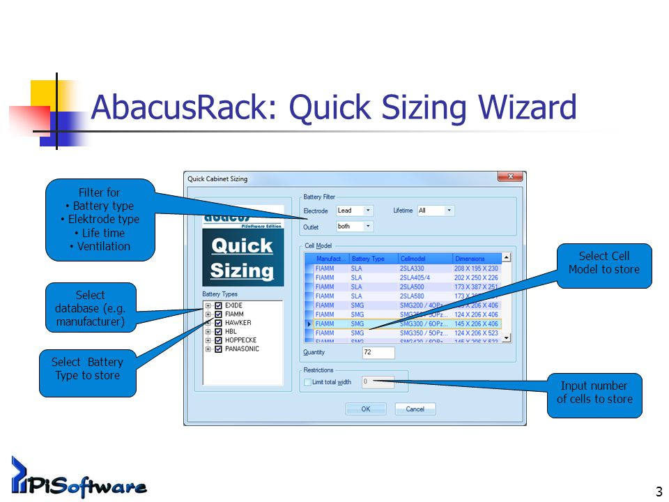 3 AbacusRack: Quick Sizing Wizard Filter for Battery type Elektrode type Life time Ventilation Select database (e.g. manufacturer) Select Cell Model t