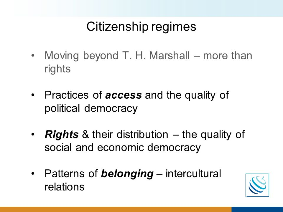 Citizenship regimes Moving beyond T. H.