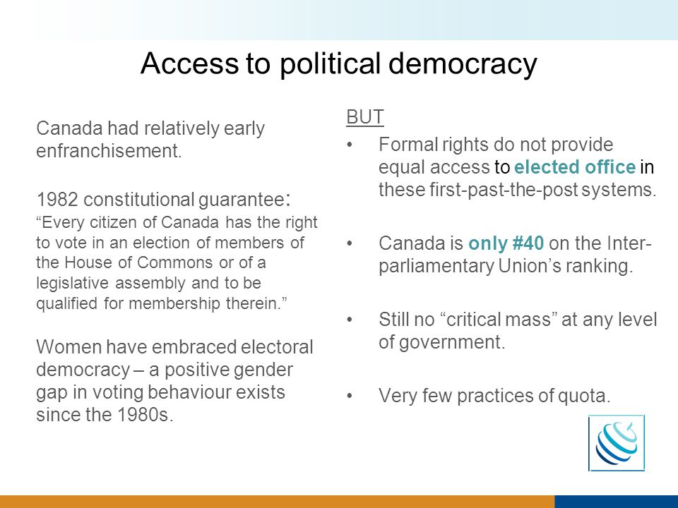 Access to political democracy Canada had relatively early enfranchisement.
