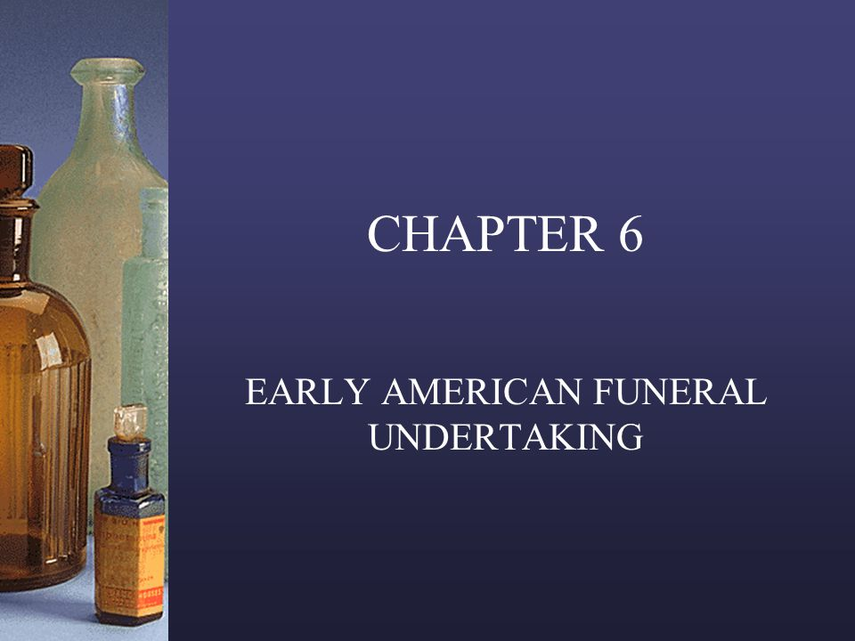 CHAPTER 6 EARLY AMERICAN FUNERAL UNDERTAKING
