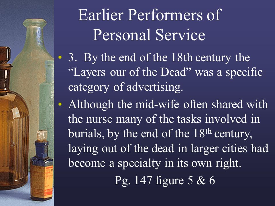 Earlier Performers of Personal Service 3. By the end of the 18th century the Layers our of the Dead was a specific category of advertising. Although t
