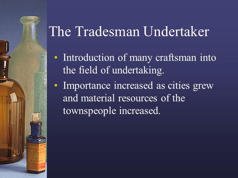 The Furnishings Undertaker Another tradesman-undertaker.