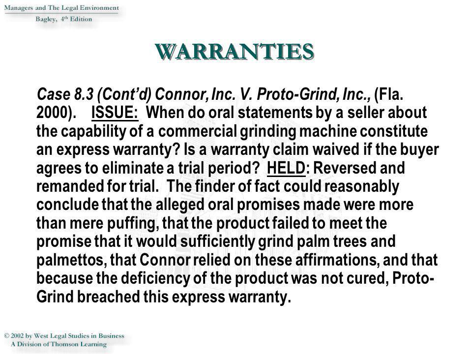 Case 8.3 (Contd) Connor, Inc. V. Proto-Grind, Inc., (Fla. 2000). ISSUE: When do oral statements by a seller about the capability of a commercial grind