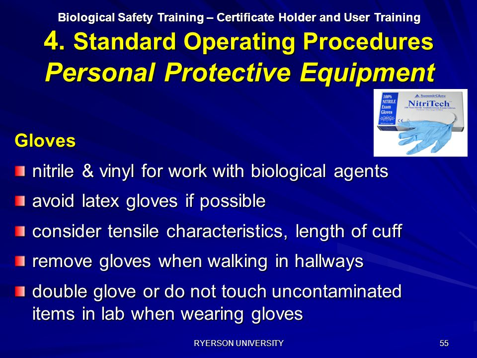 RYERSON UNIVERSITY 55 Gloves nitrile & vinyl for work with biological agents avoid latex gloves if possible consider tensile characteristics, length o