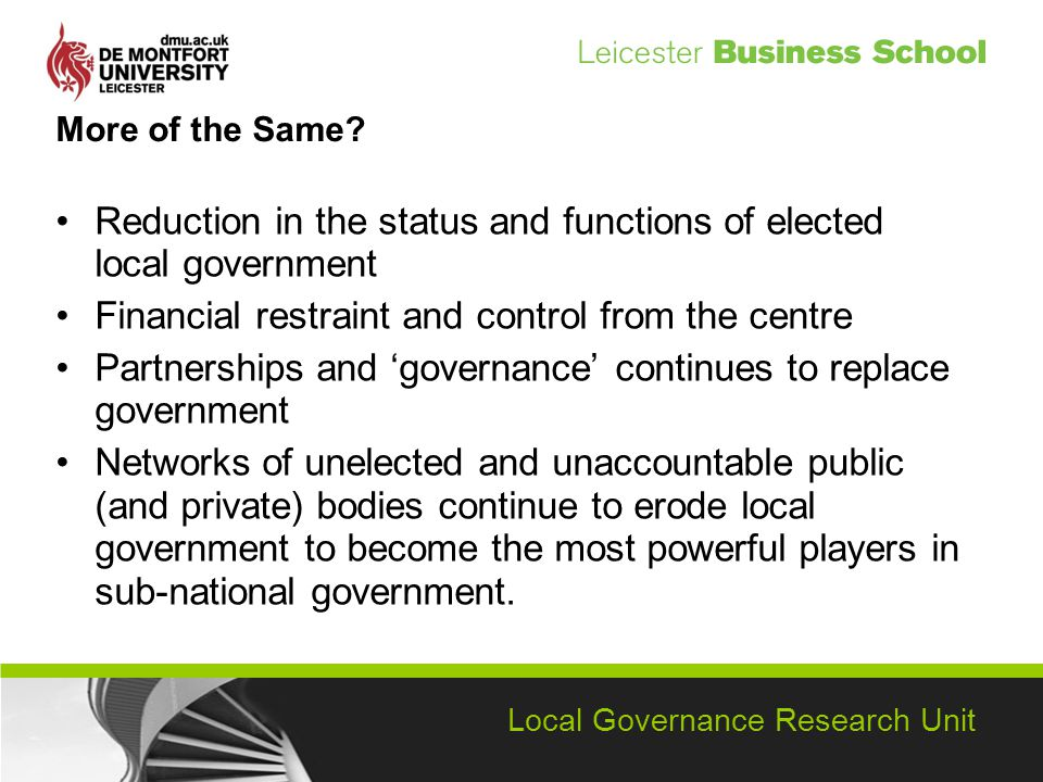 Local Governance Research Unit More of the Same.