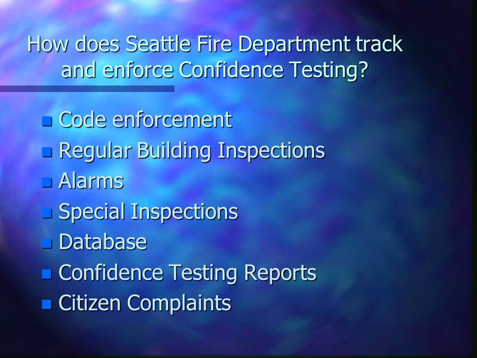 How does Seattle Fire Department track and enforce Confidence Testing.