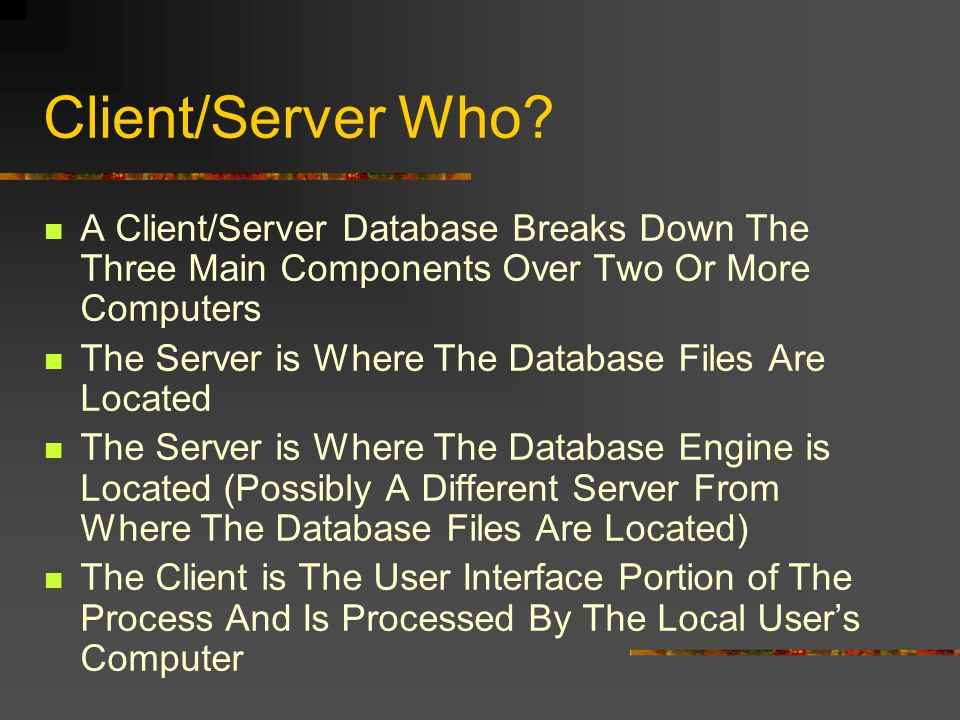Client/Server Who.