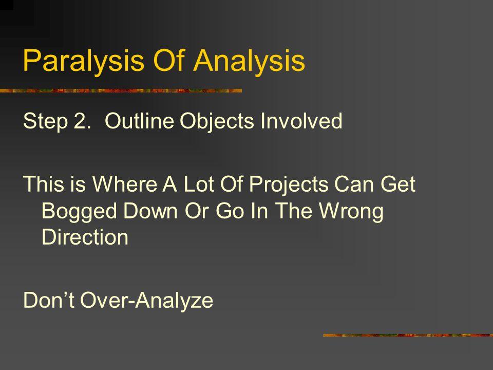 Paralysis Of Analysis Step 2.