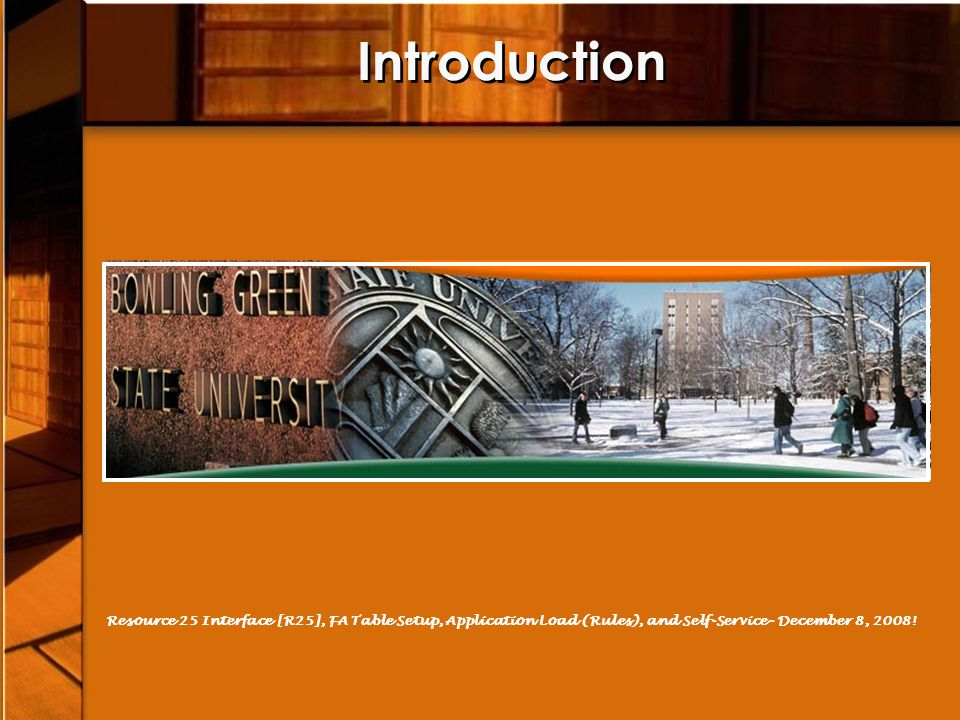 Introduction Resource 25 Interface [R25], FA Table Setup, Application Load (Rules), and Self-Service- December 8, 2008!