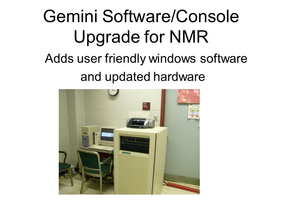 Gemini Software/Console Upgrade for NMR Adds user friendly windows software and updated hardware