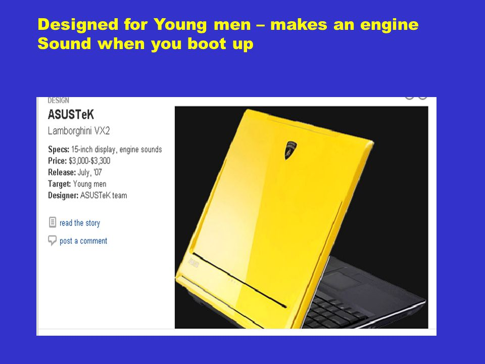 Designed for Young men – makes an engine Sound when you boot up