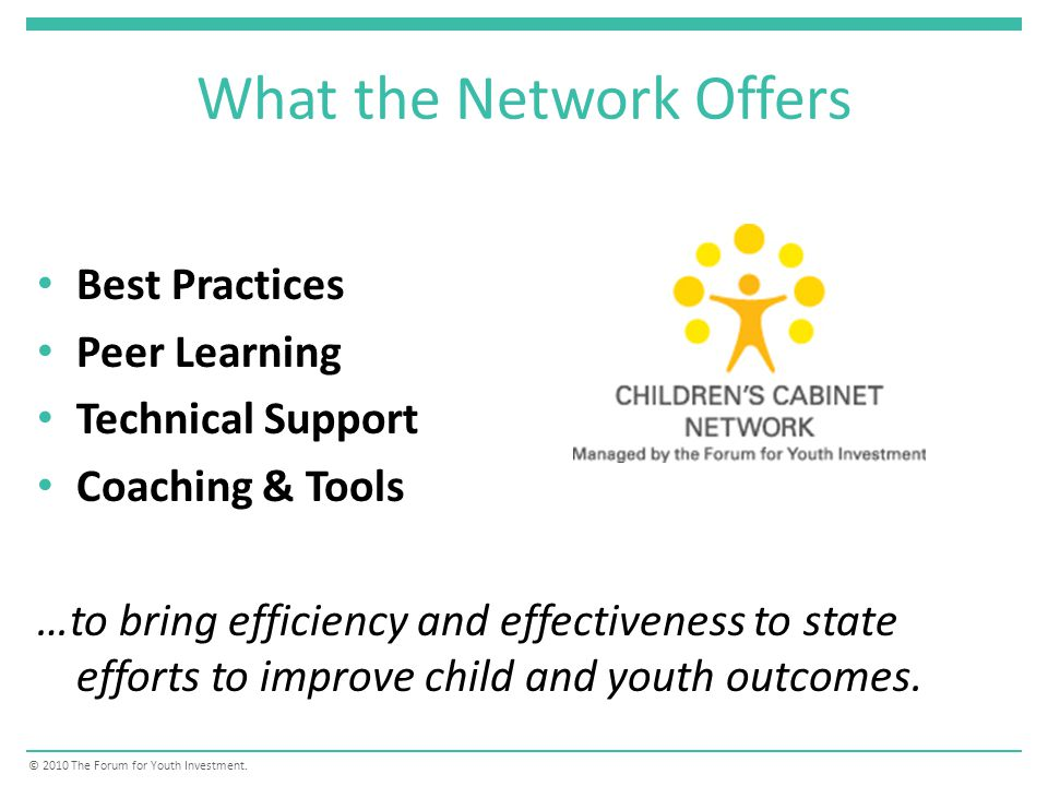 What the Network Offers © 2010 The Forum for Youth Investment.