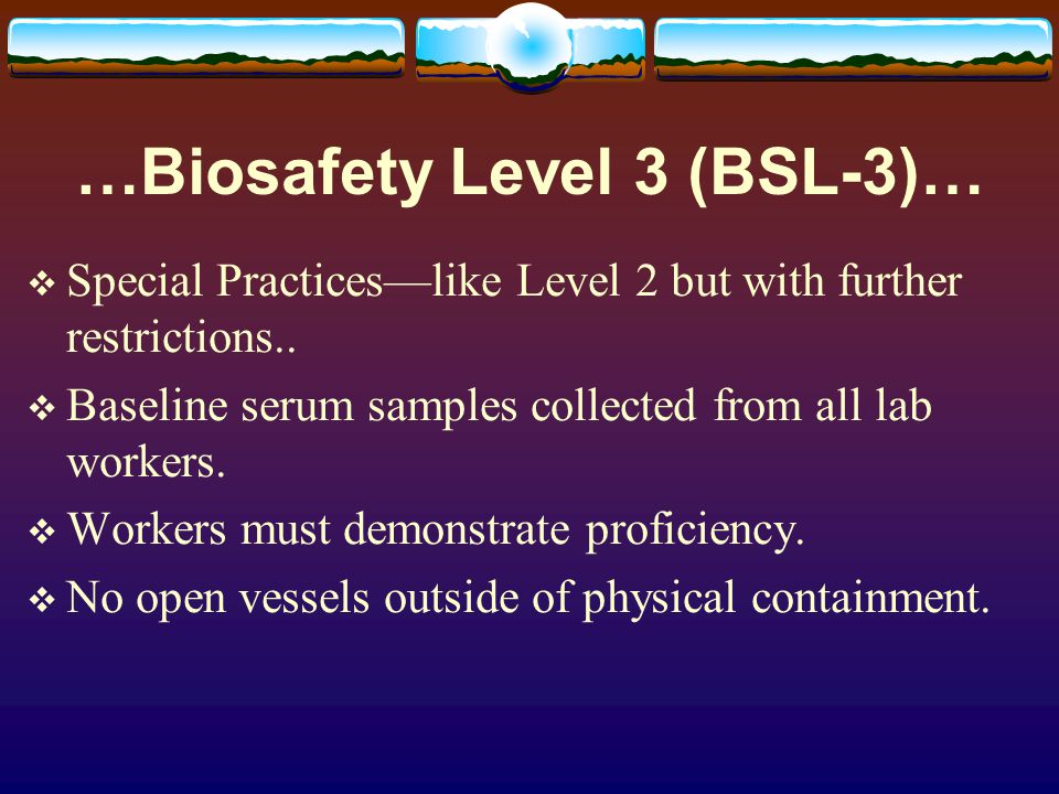 Biosafety Level 3 (BSL-3) Safety Equipment-Primary Barriers 1.