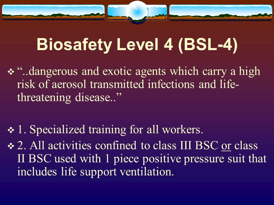 Biosafety Level 4 (BSL-4) 3.Lab is physically separated from access corridors.