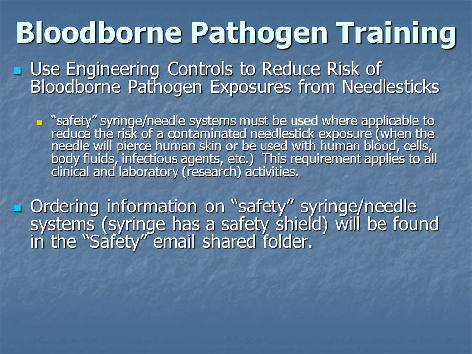 Bloodborne Pathogen Training Signs & Labels The biohazard symbol is not needed for specimens of human materials remaining in the Health Center that are easily recognized as requiring bloodborne pathogen controls.