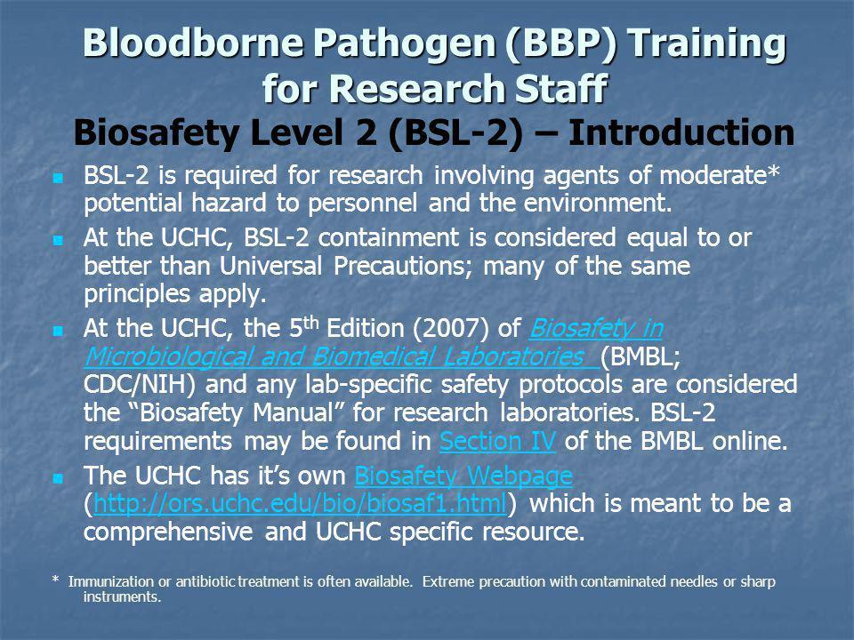Bloodborne Pathogen (BBP) Training for Research Staff Bloodborne Pathogen (BBP) Training for Research Staff Biosafety Level 2 (BSL-2) – Introduction B