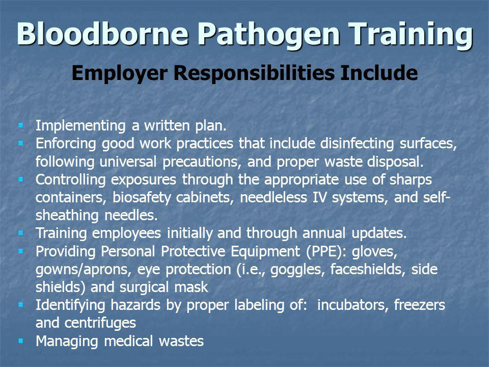 Select Agents Bloodborne Pathogen Training for Research Staff The Federal Government restricts the possession, use or shipping of certain Select Agents and prosecutes those not complying.