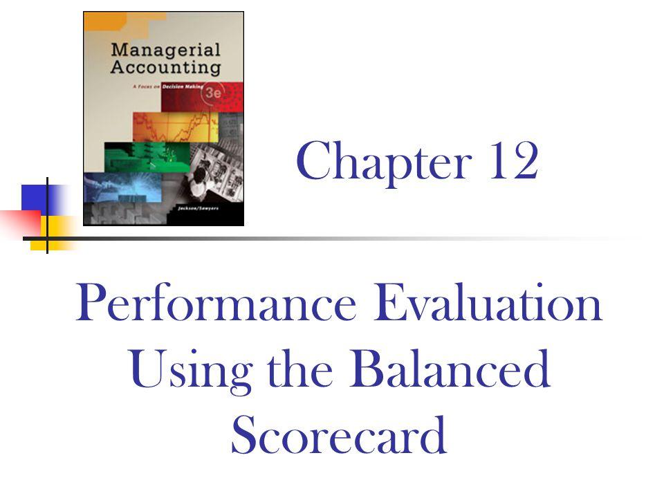 Chapter 12 Performance Evaluation Using the Balanced Scorecard