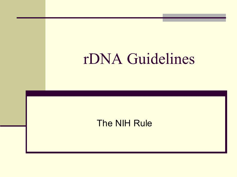 rDNA Guidelines The NIH Rule
